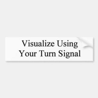 Visualice usando su señal de vuelta pegatina para auto