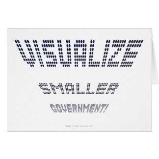 Visualize Smaller Government! Greeting Card