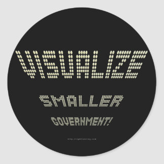 Visualize Smaller Government! Classic Round Sticker