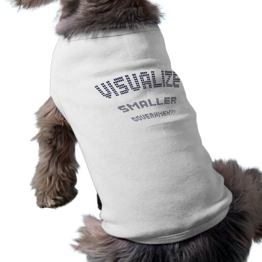 Visualize Smaller Government! Doggie Tshirt