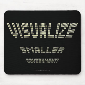 Visualize Smaller Government! Mouse Pad