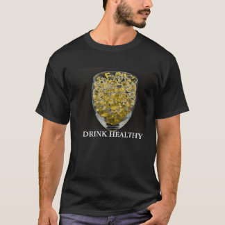 Vitamin E, DRINK HEALTHY T-Shirt