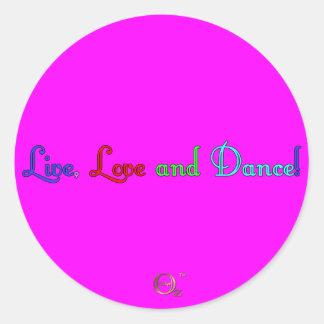 Viva, ame y baile pegatina redonda