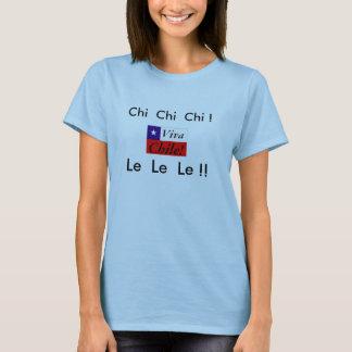 Viva Chile!  Chi Chi Chi  Le Le Le!  Flag T-Shirt