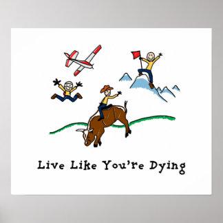 Viva como usted están muriendo póster