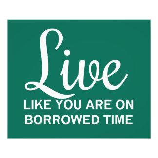 Viva como usted son el el tiempo Borrowed Impresión Fotográfica