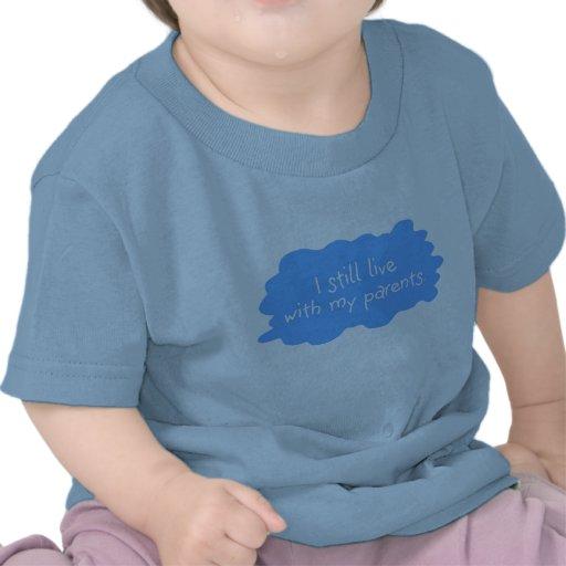 Viva con el muchacho de los padres camisetas