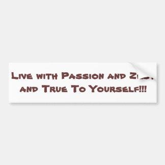 ¡Viva con la pasión y el ánimo y verdad a sí mismo Pegatina Para Auto