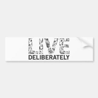 Viva deliberadamente etiqueta de parachoque