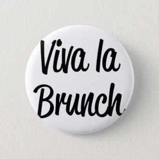 Viva La Brunch Pinback Button