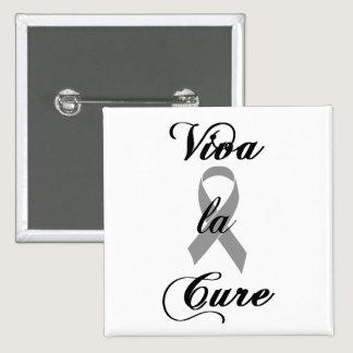 Viva la Cure - Grey Ribbon Brain Cancer / Tumor Pinback Button