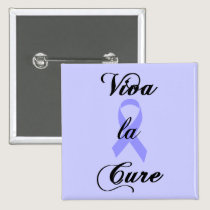 Viva la Cure - Lavender Ribbon General Cancer Pinback Button