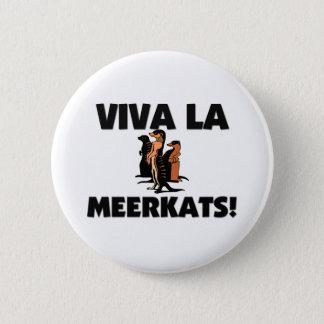 Viva La Meerkats Button