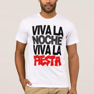 VIVA LA NOCHE! VIVA LA VIDA! T-Shirt