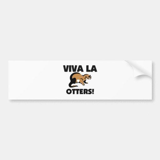 Viva La Otters Bumper Stickers
