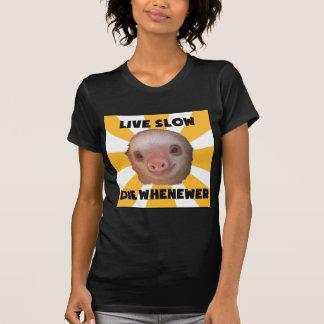 Viva lento mueren siempre que camiseta