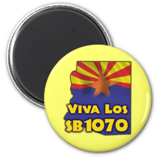 Viva Los SB1070 - Arizona Immigration Reform Magnet