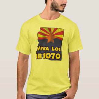 Viva Los SB1070 - Arizona Immigration T-Shirt