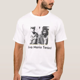 Viva Mario Teran! T-Shirt
