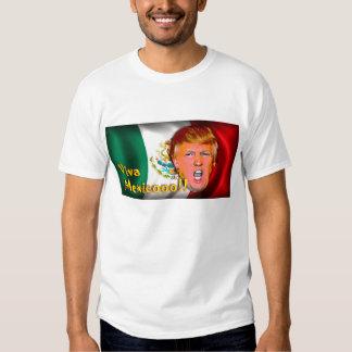 Viva Mexico!!! anti-Donald Trump t-shirt. Tshirts
