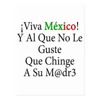 Viva Mexico Y Al Que No Le Guste Que Chinge A Su M Postcard