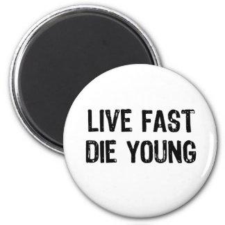 Viva rápidamente, muera los jóvenes imán redondo 5 cm