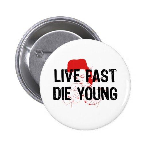 Viva rápidamente, muera los jóvenes pin