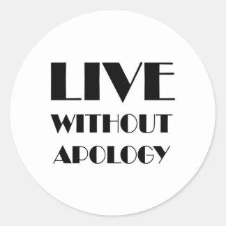 Viva sin disculpa pegatina redonda
