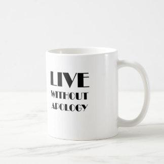 Viva sin disculpa taza de café
