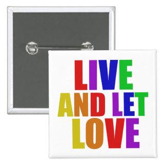 Viva y deje el arco iris del gay del amor pin cuadrado