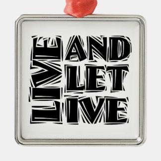 Viva y deje vivo adorno navideño cuadrado de metal