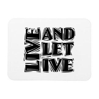 Viva y deje vivo imán flexible