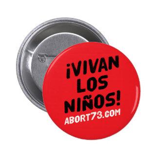 ¡Vivan los Niños!   Abort73.com Pinback Button