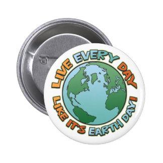 Vive cada Día de la Tierra del día Pin Redondo De 2 Pulgadas