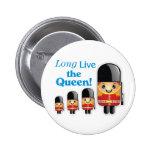 """¡""""Vive de largo la reina! """"Botón real del soldado Pin"""