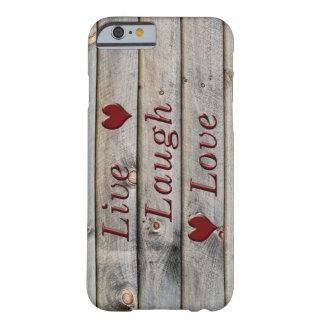 Vive el amor de la risa en el lado de un granero funda para iPhone 6 barely there