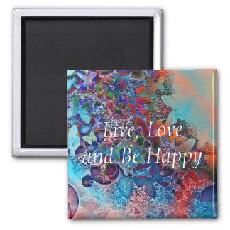 Vive, el amor y sea feliz imán cuadrado