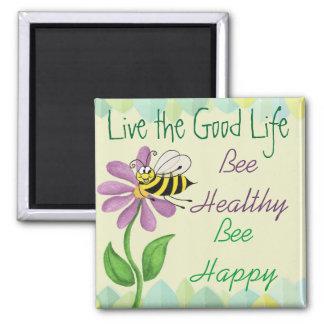 Vive la buena vida - abeja sana y feliz - imán