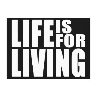 Vive la cita positiva del mantra: La vida está par Impresiones En Lona Estiradas