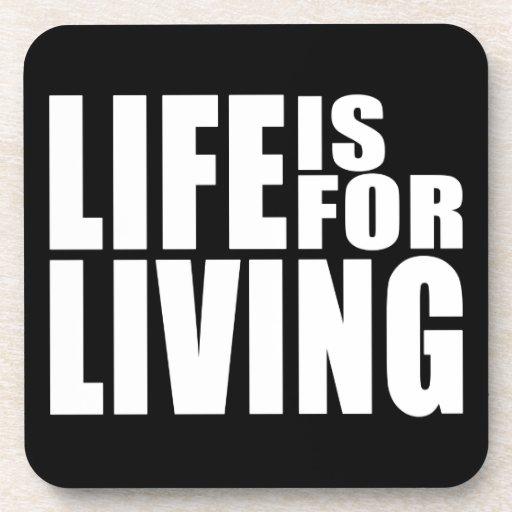 Vive la cita positiva del mantra: La vida está par Posavasos