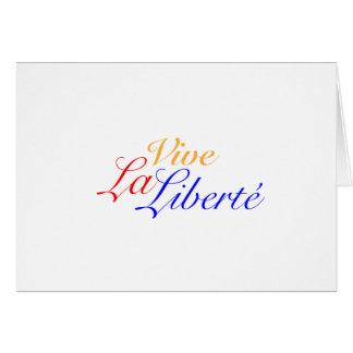 Vive La Liberté - Let Freedom Live French Card