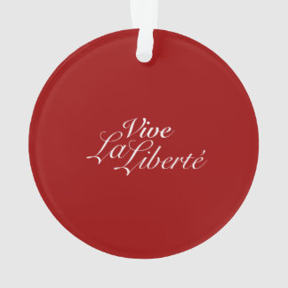 Vive La Liberté - Let Freedom Live - French Ornament