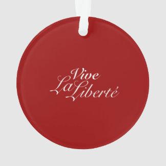 Vive La Liberté - Let Freedom Live - French Ornament