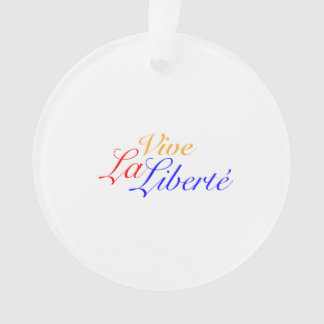 Vive La Liberté - Let Freedom Live French Ornament