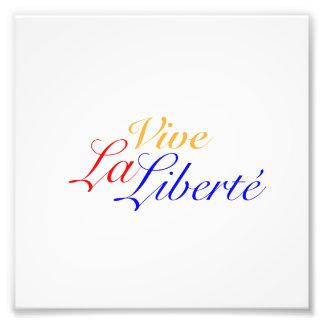 Vive La Liberté - Let Freedom Live French Photographic Print
