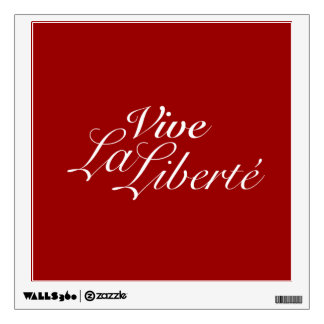 Vive La Liberté - Let Freedom Live - French Wall Graphic