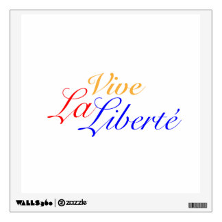 Vive La Liberté - Let Freedom Live French Room Decal