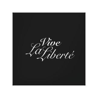 Vive La Liberté - Long Live Freedom - French Gallery Wrap Canvas