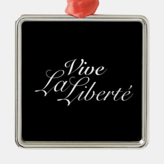 Vive La Liberté - Long Live Freedom - French Metal Ornament