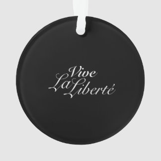 Vive La Liberté - Long Live Freedom - French Ornament